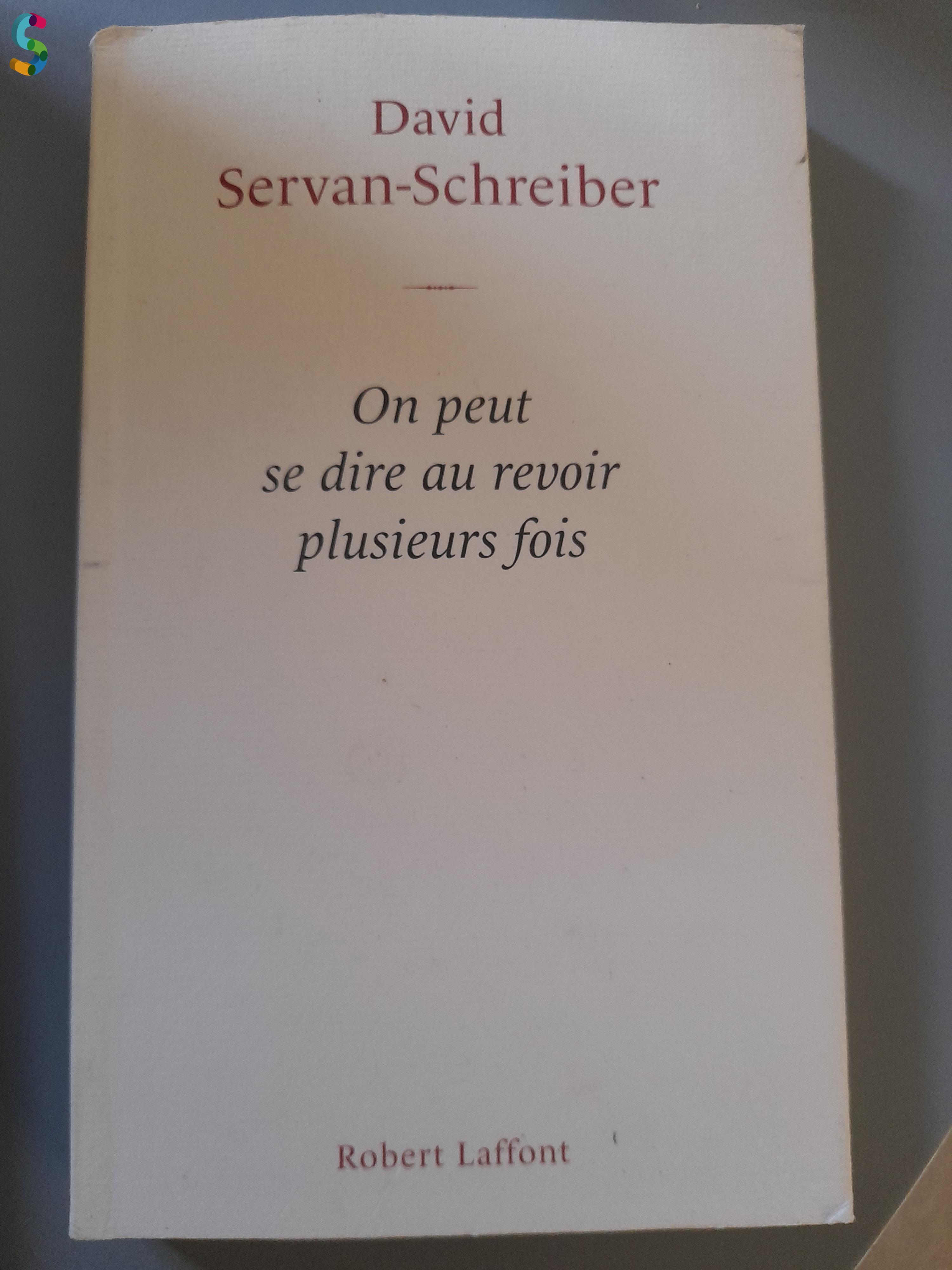 livre on peut se dire au revoir plusieurs fois David servan-schreiber